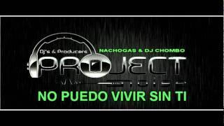 Nachogas & Dj Chombo - No puedo vivir sin ti (Original Mix) (el poder auditivo)