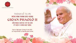 🔴Trực tuyến: Thánh lễ Tạ ơn Kỷ niệm 10 năm hoạt động Caritas TGP Sài Gòn (2019)