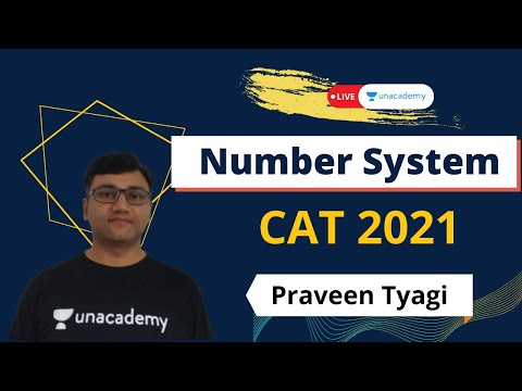 Number System Foundation | CAT 2021 | With Legendary Praveen Tyagi | live on Unacademy CATalyst