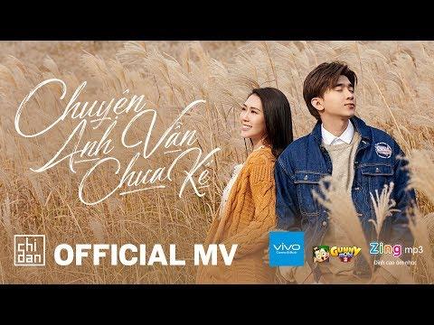 Chuyện Anh Vẫn Chưa Kể - Official Music Video | Chi Dân