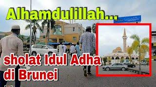 Alhamdulillah... sholat Idul Adha di Brunei Darussalam