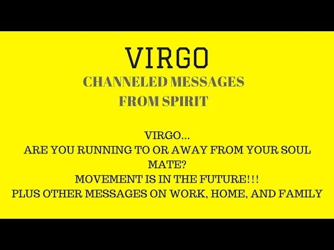 VIRGO*CHANNELED MESSAGES*WHO OR WHAT ARE YOU RUNNING FROM?