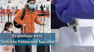 Él es posible portador del coronavirus o el virus de Wuhan en México