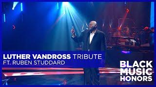 Luther Vandross Tribute (ft. Ruben Studdard) | Black Music Honors