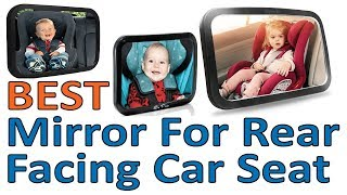 5 Best Mirror for Rear Facing Car Seat 2018 Reviews