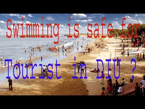DIU IS SAFE FOR SWIMING FOR TOURIST?/ONE MEDICAL STUDENT DIED DURING SWIMING/DIU TOURISM/VISIT DIU