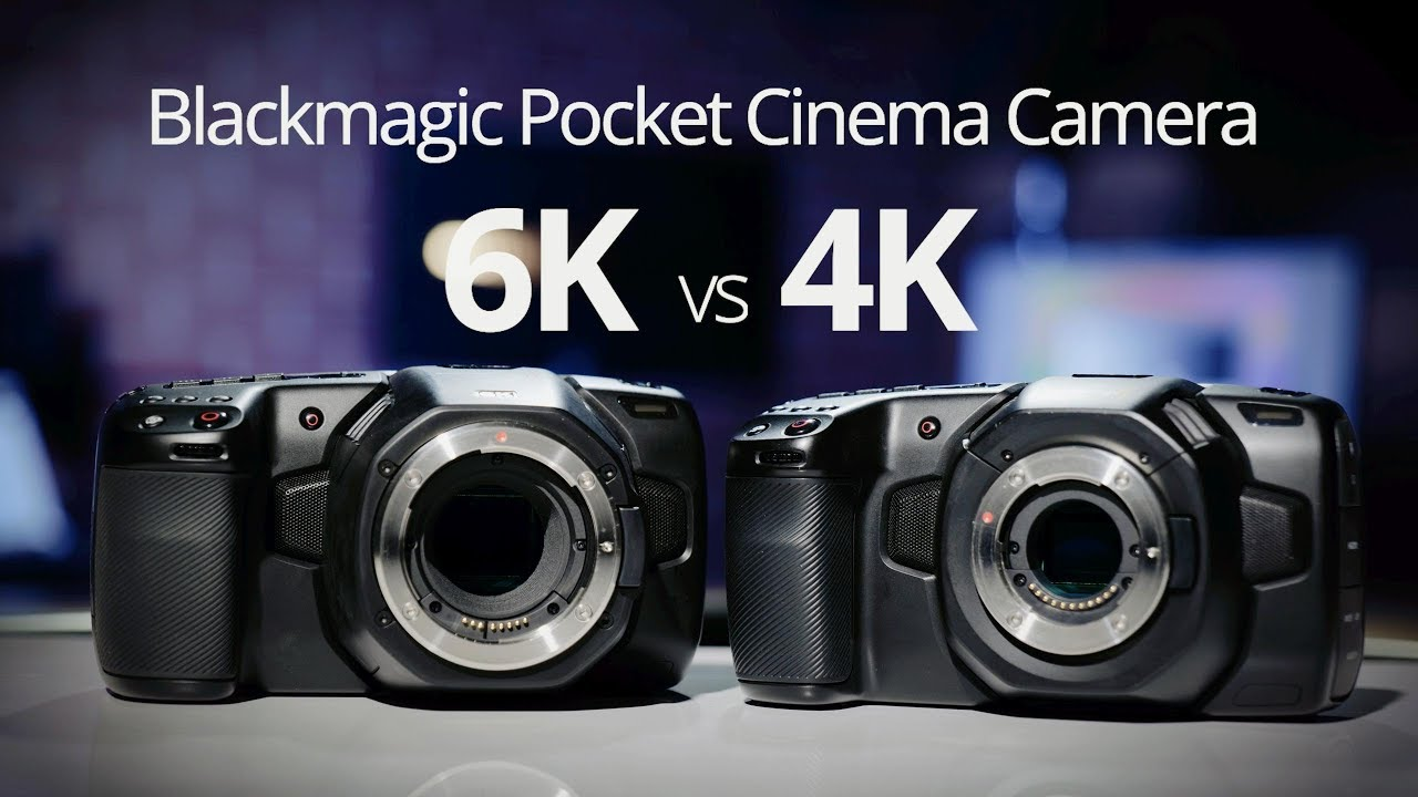Blackmagic Pocket Cinema Camera 6k Vs 4k Heads Up Hands On Youtube