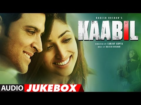 Thumbnail: Kaabil Song (Full Album) | Hrithik Roshan, Yami Gautam | Audio Jukebox | T-Series