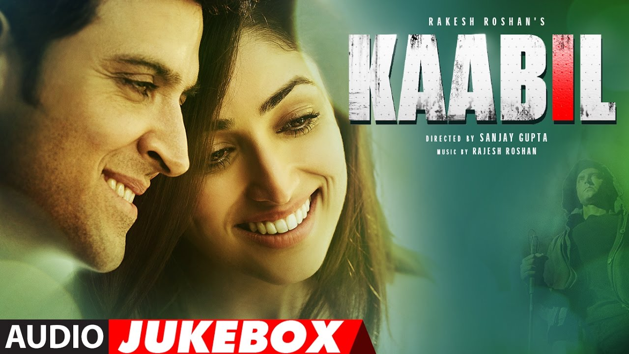 Kaabil Song Full Album Hrithik Roshan Yami Gautam Audio