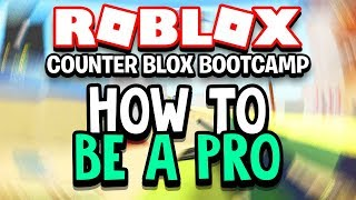 "Roblox Counter Blox BOOTCAMP - ""How To Be a Pro"" - CB [ROBLOX CSGO]"