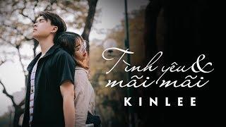 MV Tình yêu và Mãi mãi (Kinlee)