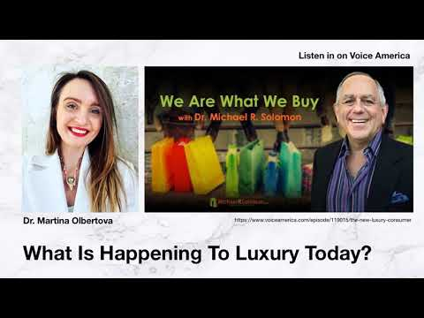 Who Is The New Luxury Consumer? | We Are What We Buy with Dr. Michael Solomon on Voice America