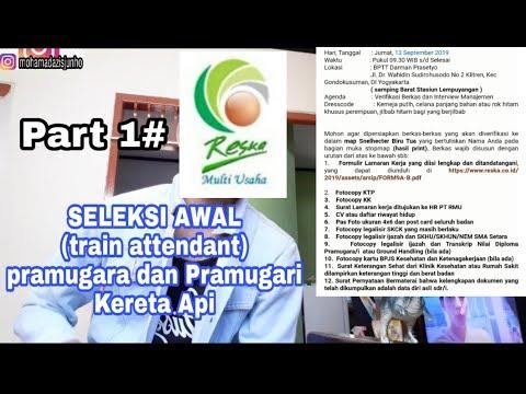 PART 1# Seleksi Di PT Reska Multi Usaha. Posisi Train Attendant (prama/prami Kereta Api)