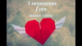 Introducing Uncommon Love by Graham Cooke