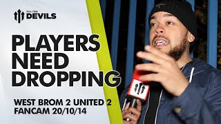 Players Need Dropping | West Bromwich Albion 2 Manchester United 2 | FANCAM