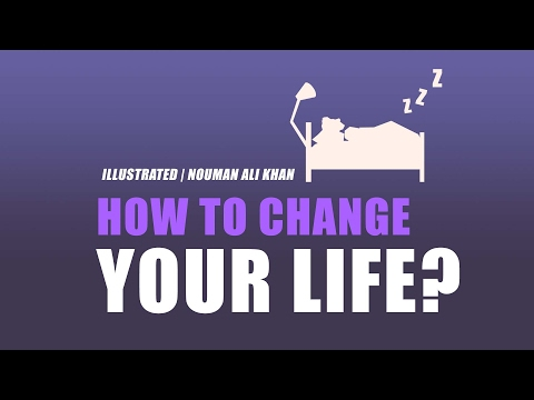 How to Change Your Life? | illustrated | Nouman Ali Khan | Subtitled