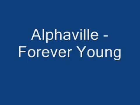 Alphaville - Forever Young (with lyrics).mp4