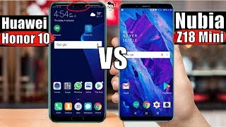 Huawei Honor 10 vs Nubia Z18 Mini: Battle of The Best Mid-Range Phones 2018