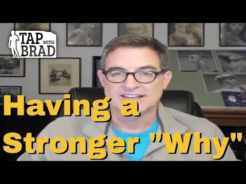 Having a Stronger Why (motivation - why vs. why not) - Tapping with Brad Yates