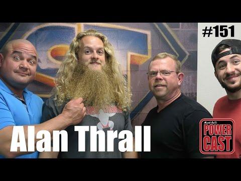 Mark Bell's PowerCast #151 - Alan Thrall