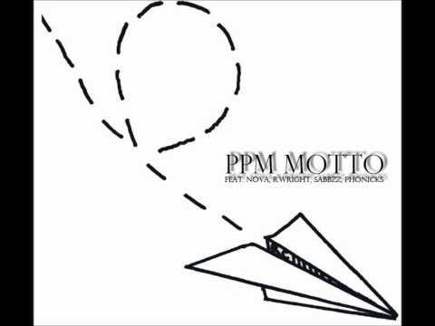 PPM Motto Feat. Nova, R.Wright, Sabbzz, Phonicks