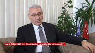 SAHA İstanbul Genel Sekreteri İlhami Keleş ile SAHA EXPO 2020 Söyleşisi
