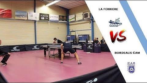 LA FERRIERE VS BORDEAUX CAM   NATIONALE 2  TENNIS DE TABLE  HIGHLIGHTS