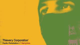 Thievery Corporation - Vampires [Official Audio]