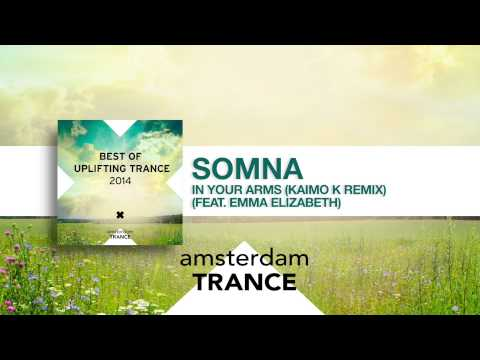 Somna - In your arms (Kaimo K remix) (feat. Emma Elizabeth) Best of Uplifting Trance 2014