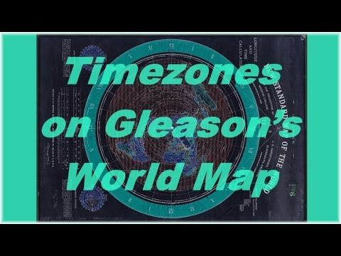 Timezones on Gleasons World Map (flat earth)