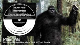 Plain Pits - Dont try see time Marcello V.O.R. & Yosh Remix