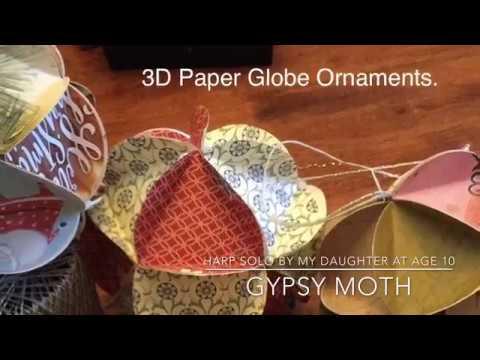 Easy DIY Tutorial 3D Shabby Chic Paper Globe Ornaments (w/ bonus Gypsy Moth Harp Solo)