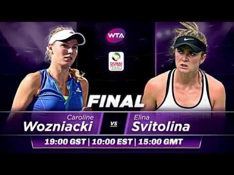 2017 Dubai Duty Free Tennis Championships Final Preview   Caroline Wozniacki vs Elina Svitolina