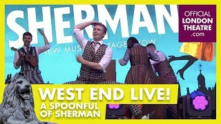 West End LIVE 2018: A Spoonful Of Sherman