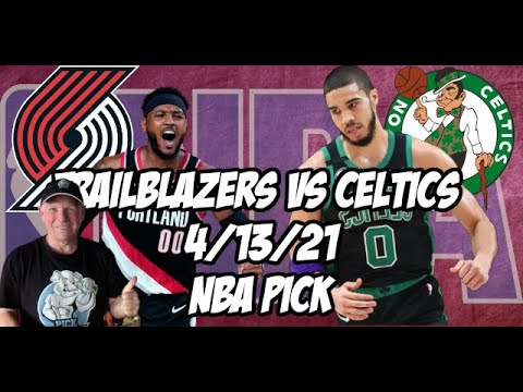Portland Trail Blazers vs Boston Celtics 4/13/21 Free NBA Pick and Prediction NBA Betting Tips