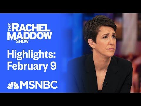 Watch Rachel Maddow Highlights: February 9   MSNBC