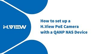 How to set up a H.View PoE Camera with a QANP NAS Device