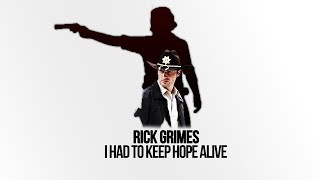 (Rick Grimes) I Had To Keep Hope Alive