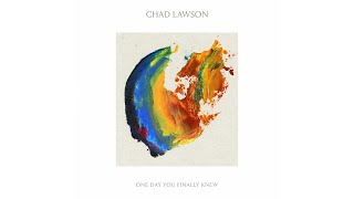 Chad Lawson - One Day You Finally Knew (Audio)
