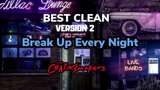 Download Lagu Break Up Every Night (Best Clean Edit V2) -The Chainsmokers mp3