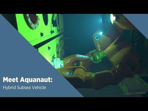 Meet Aquanaut: Hybrid Subsea Vehicle