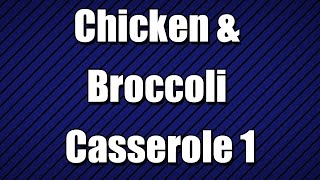 Chicken & Broccoli Casserole 1 - My3 Foods - Easy To Learn