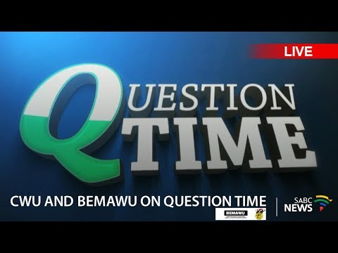 Question Time: CWU, BEMAWU vs SABC, 13 December 2017