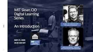 MIT Sloan CIO Digital Learning Series -- An Introduction
