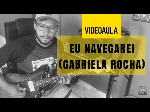 Eu Navegarei | Gabriela Rocha | (Video Aula)