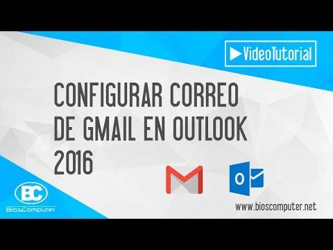 Configurar Correo Gmail en Outlook 2016 ▶ BiosComputer