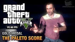 GTA 5 PC - Mission #52 - The Paleto Score [Gold Medal Guide - 1080p 60fps]