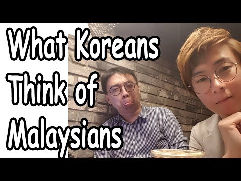 What Koreans Think About Malaysians