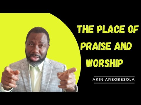 The place of praise and worship