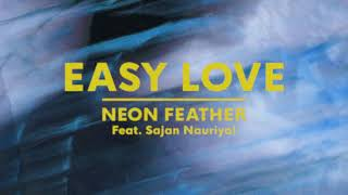 """Neon Feather - """"Easy Love"""" (Official Audio)"""